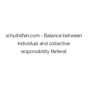 Balance between individual and collective responsibility Referat