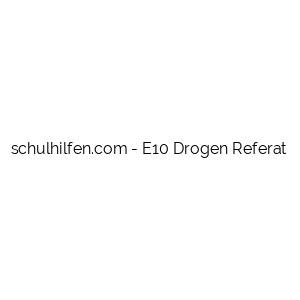 E10 Drogen Referat