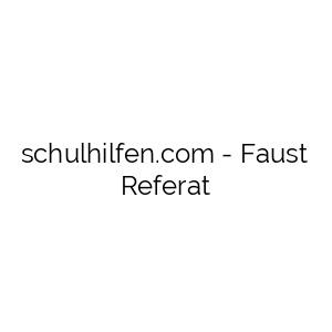 Faust Referat