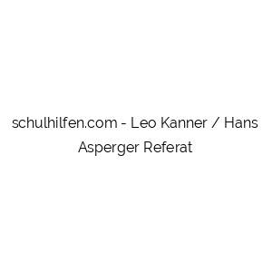Leo Kanner / Hans Asperger Referat